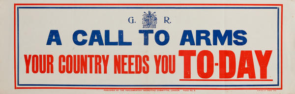 A Call to Arms Your Country Needs You TO-DAY<br>British WWI Poster