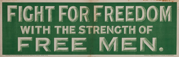 Fight For Freedom With the Strength of Free Men<br>British WWI Poster