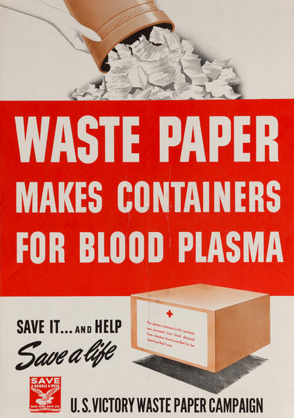 Waste Paper Makes Containers for Blood Plasma<br>U.S. Victory Waste Paper Campaign Poster