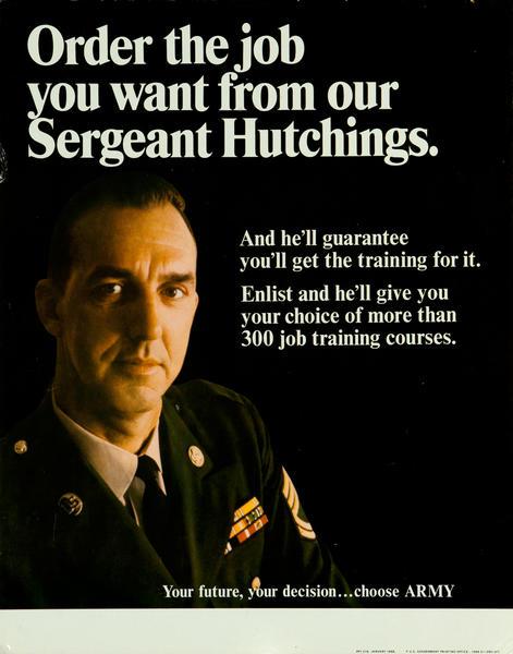 Order the job you want, Vietnam war recruiting poster.