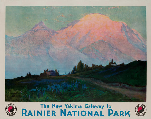 The New Yakima Gateway to Rainier National Park<br>Northern Pacific Travel Poster