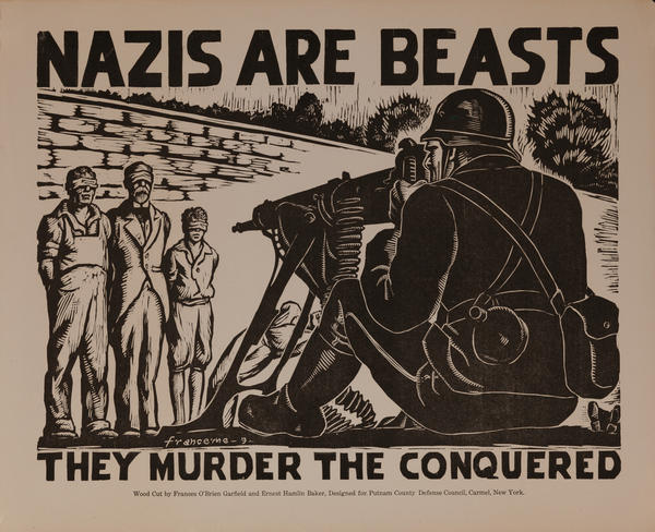 Nazis are Beasts, they Murder the Conquered<br>WWII poster
