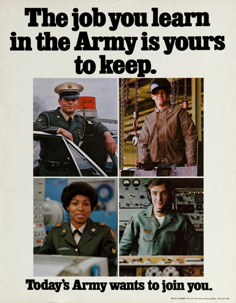 The job you learn in the Army is yours to keep. Today's Army wants to join you. Vietnam War recruiting poster.