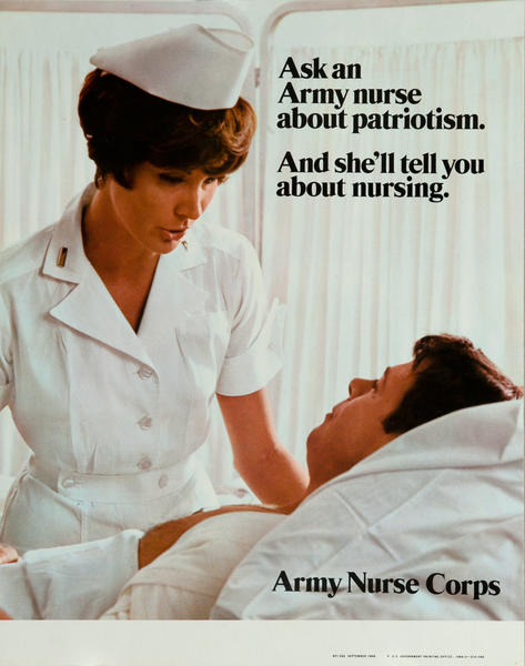 Ask an Army Nurse about patriotism. Army Nurse Corps Vietnam War Recruiting Poster