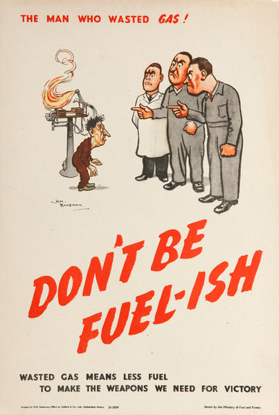 Don't Be Fuel-ish, British WWII Poster