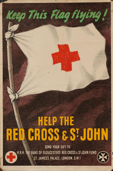 Keep this Flag Flying, Help the Red Cross and St. John<br>British WWI Poster