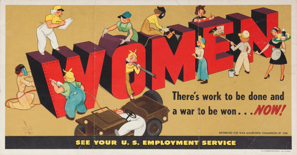 Women, There's work to be done and a war to be won.. NOW!  WWII U.S. Employment Service poster