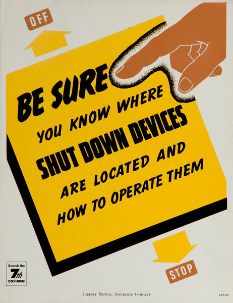 Be Sure You Know Where Shut Down Devices are Located, WWII Liberty Mutual Insurance Company Poster