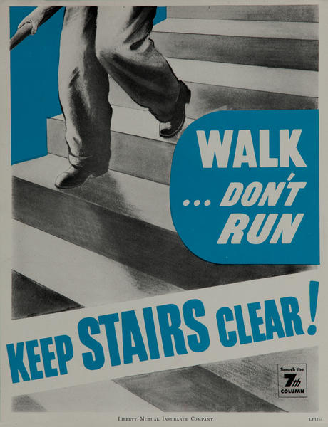 Walk Don't Run Keep Stairs Clear! WWII Liberty Mutual Insurance Company Poster