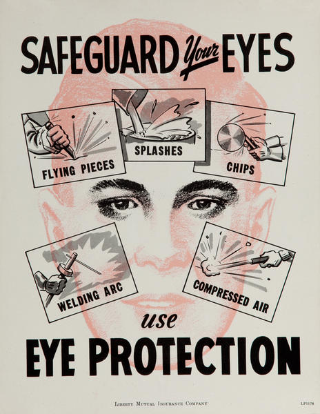 Safeguard Your Eyes, Use Eye Protection, WWII Liberty Mutual Insurance Company Poster