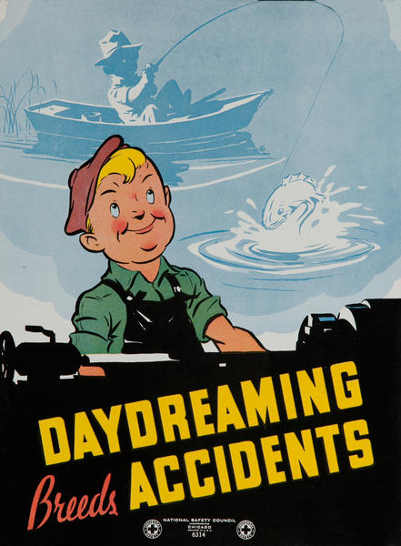 National  Safety Council  Poster <br>Daydreaming Breeds Accidents