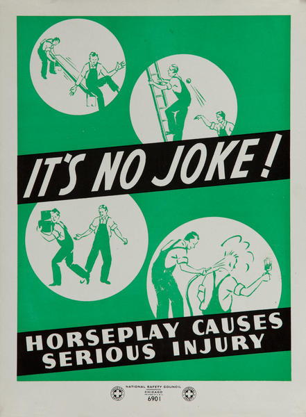 National  Safety Council  Poster <br>It's No Joke! Horseplay Cuases Serious Injury