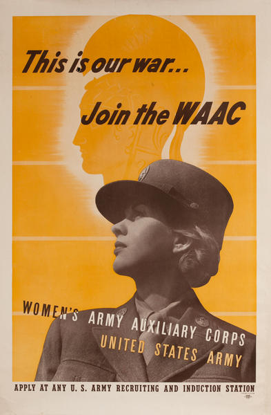 This is our war... Join the WAAC Women's Army Auxillary Corps, United States Army WWII Poster