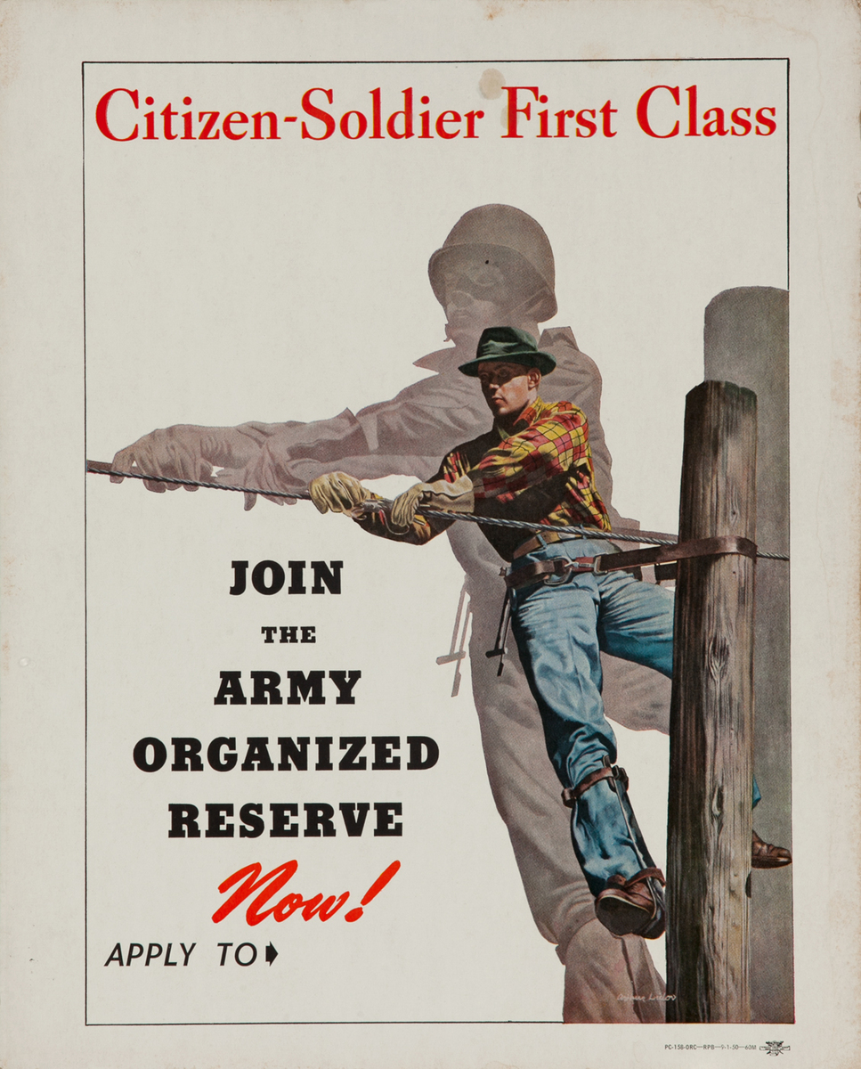 Citizen Soldier First Class, Join the Army Organized Reserve Now!