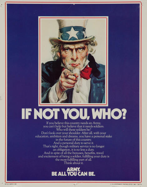If Not You, Who? Army, be all you can be. Recruiting Poster