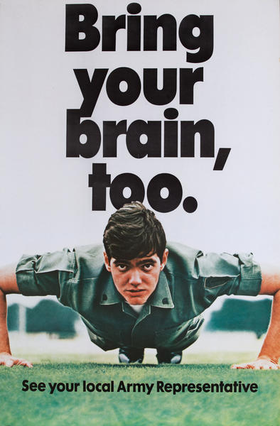 Bring your brain, too. See your local Army Representative.