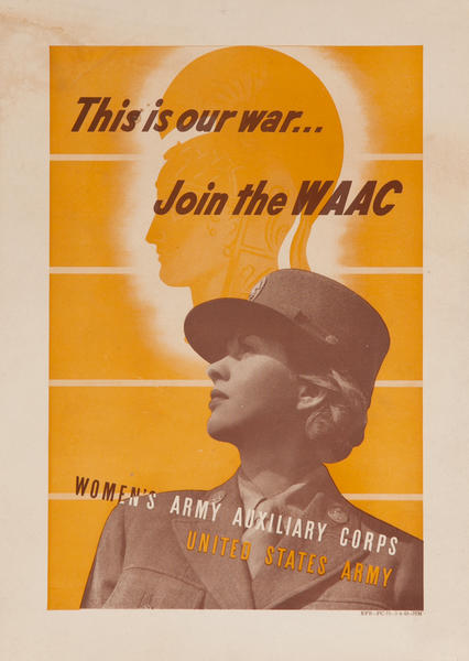 This is our war.. Join the WAAC WWII Recruiting Poster