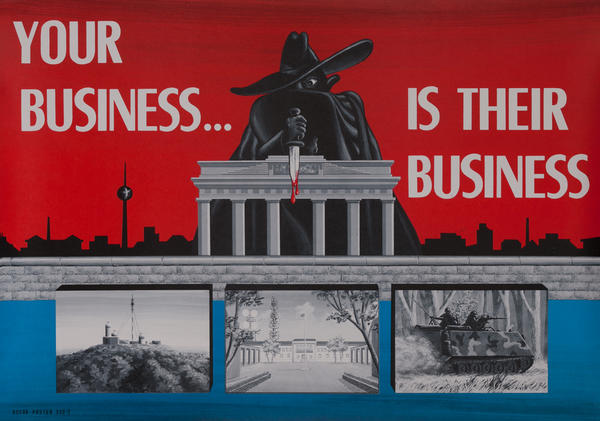 Your Business is there business. Berlin Germany Cold War Poster