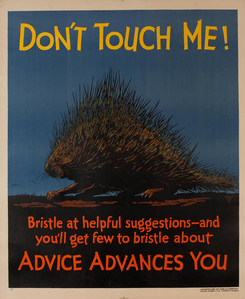 Don't Touich Me, Advice Advances You, Mather Work Incentive Poster