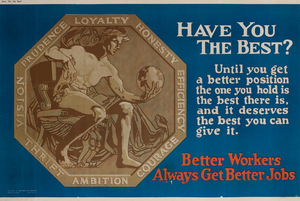 Have You the Best? Better Workers Always Get Better Jobs - Mather Work Incentive Poster