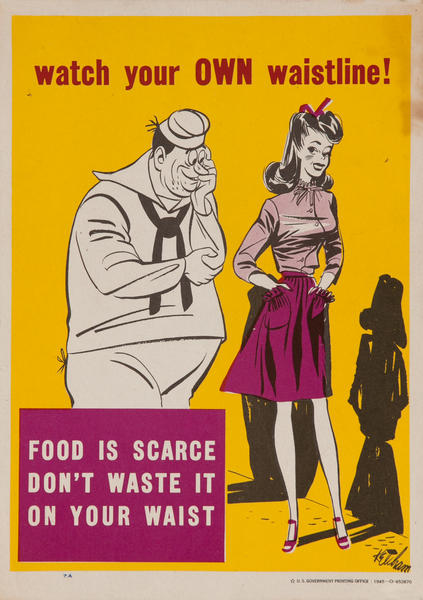 Watch your OWN waistline! <br>WWII Conservation Poster