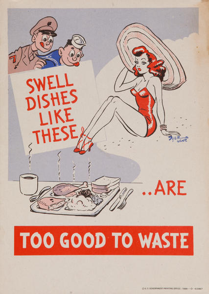 Swell dishes like there are Too Good t Waste! WWII Conservation Poster