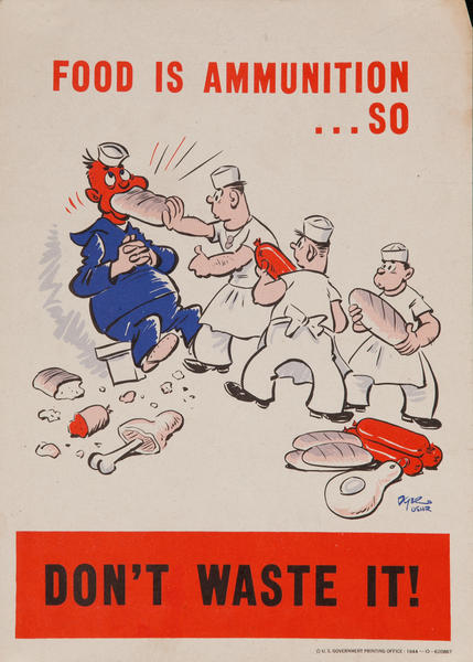 Food is Ammunition, Don't Waste it!<br>WWII Conservation Poster