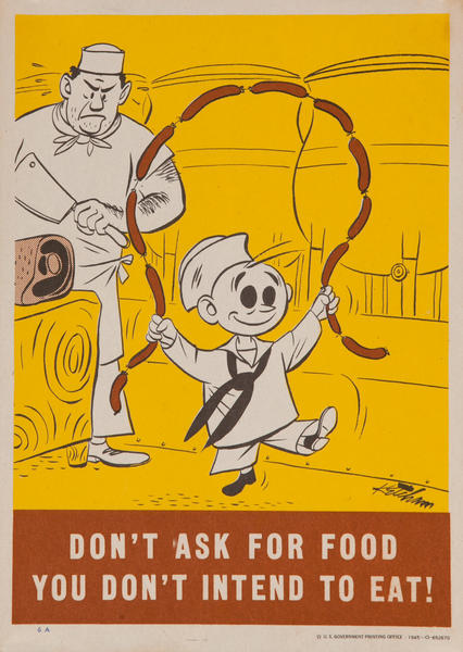 Don't Ask for Food You Don't Intend to Eat!<br>WWII Conservation Poster
