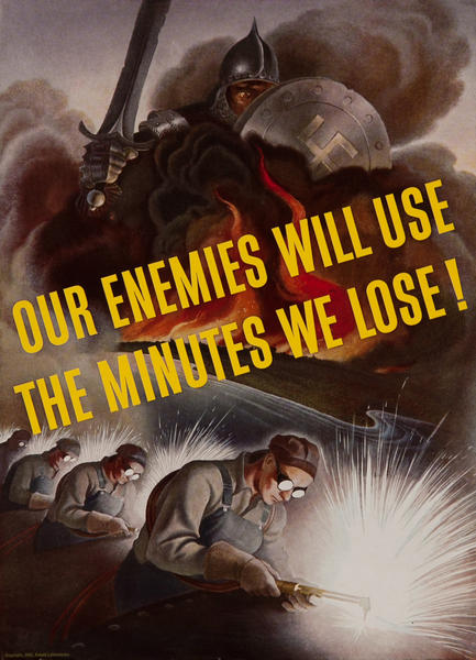Our Enemies Will Use the Minutes We Lose! WWII Homefront Poster