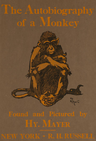 The Autobiography of a Monkey Found and Pictured  by Hy. Mayer