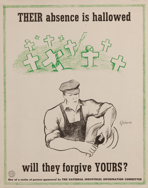 THEIR absence is hallowed, will they forgive YOURS? WWII Production Poster