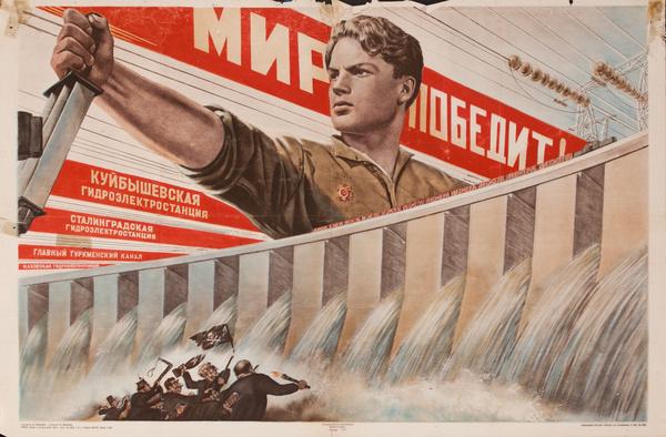USSR Prpaganda PosterPeace Will Win -  Hydroelectric Dams