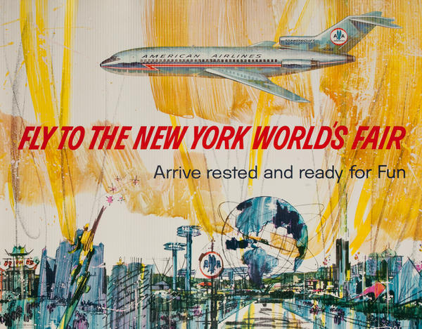 American Airlines, Fly to The New York World's Fair, Arrive rested and ready for Fun