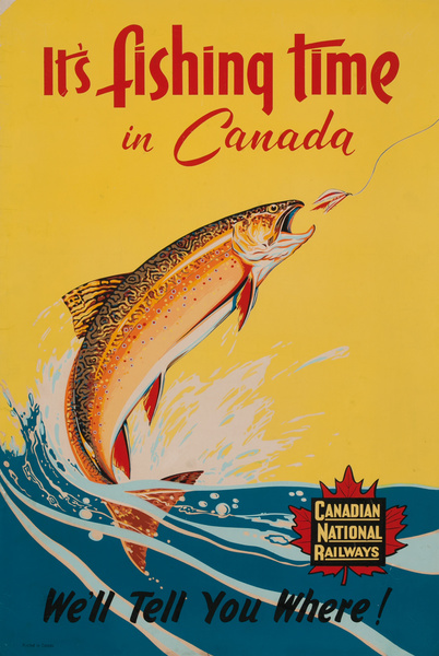 Canadian National Railways, It's Fishing Time, Well Tell You Where!
