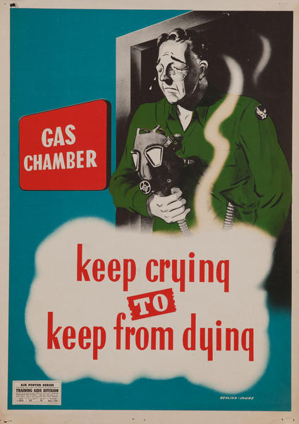 Chemical Warfare WWII Poster, Gas Chamber, Keep Crying to Keep From Dying