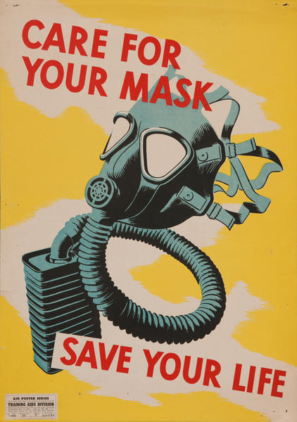 Chemical Warfare Training WWII Poster, Care For Your Mask, Save Your Life