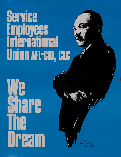 We Share the Dream Martin Luther King<br>Service Employees International Union AFL-CIO, CLC