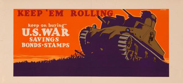 Keep 'Em Rolling Keep on Buying U.S. War Savings Bonds - Stamps
