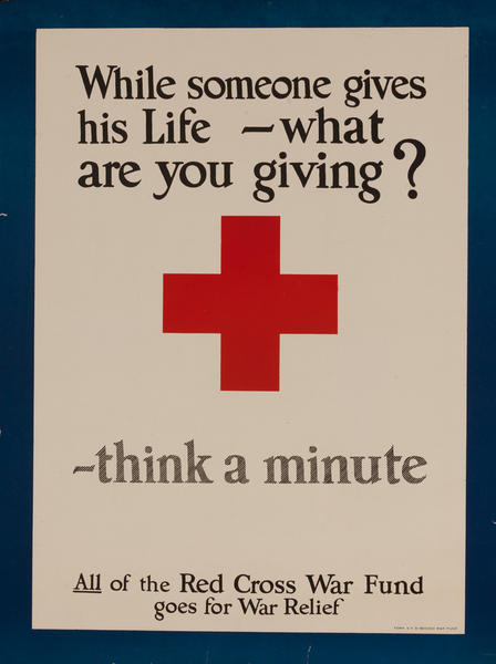 While someone give his life - what are you giving?  -think a minute.  Red Cross