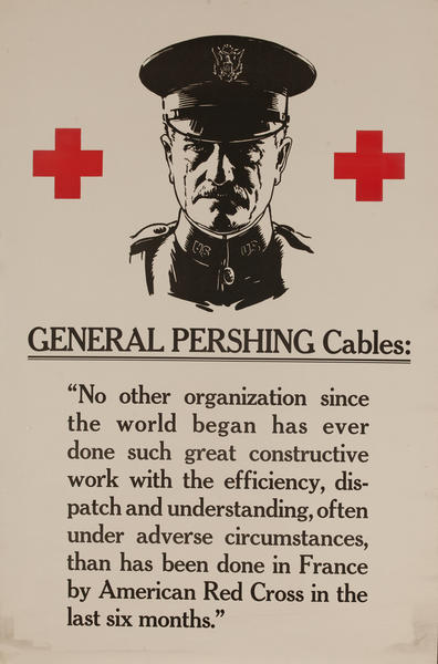 General Pershing Cables .. WWI Red Cross Poster
