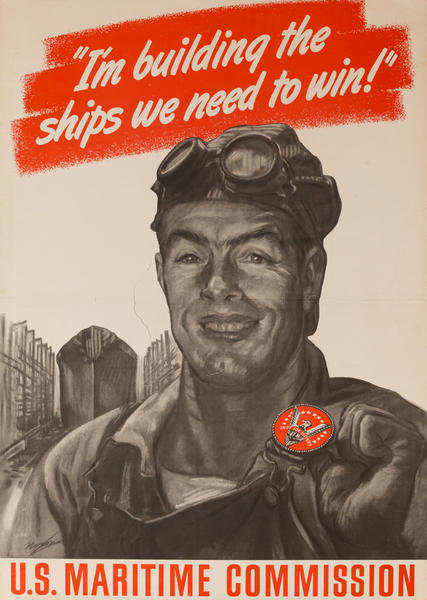 I'm Building the Ships We Need to Win, US Maritime Commission, Original American WWII Homefront Production Poster, large size