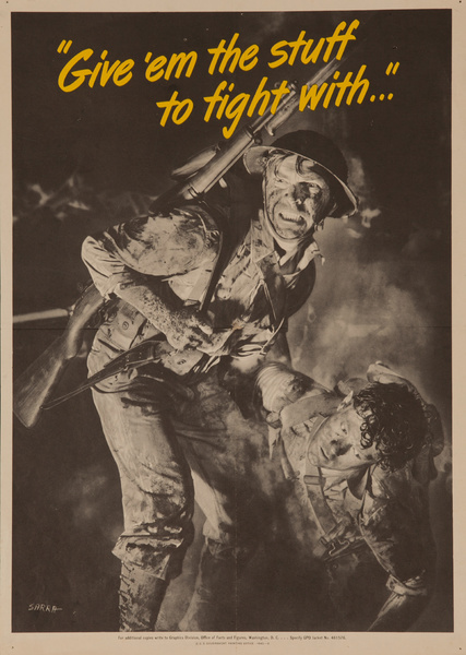 Give em the Stuff to Fight With Original Vintage WWII Poster , large size