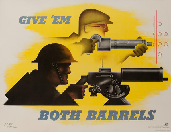 Give 'Em Both Barrels Original American WWII Homefront Poster, large size