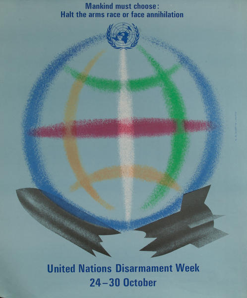 Mankind must choose: Halt the arms race or face annihilation - United Nations Disarmament Week
