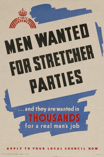 Men Wanted For Stretcher Parties, British WWII Poster