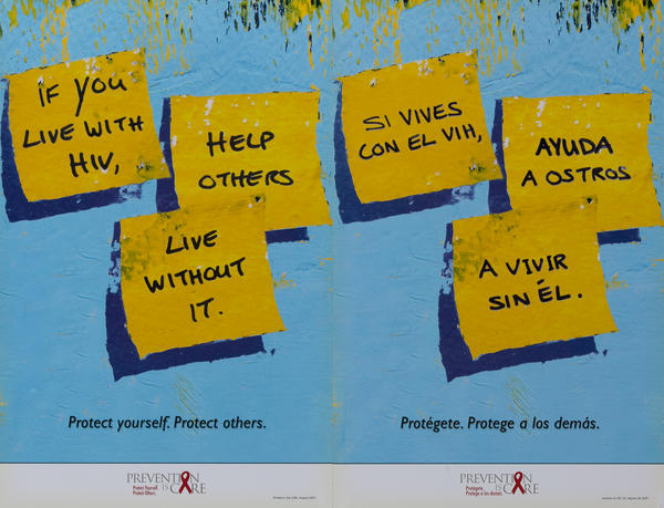 If you live with HIV Help Others Live Without It. - Protect yourself. Protect others. CDC Prevention Is Cares AIDs Health Poster