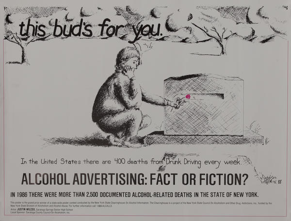 MADD this bud's for you. Mothers Against Drunk Driving Safety Poster