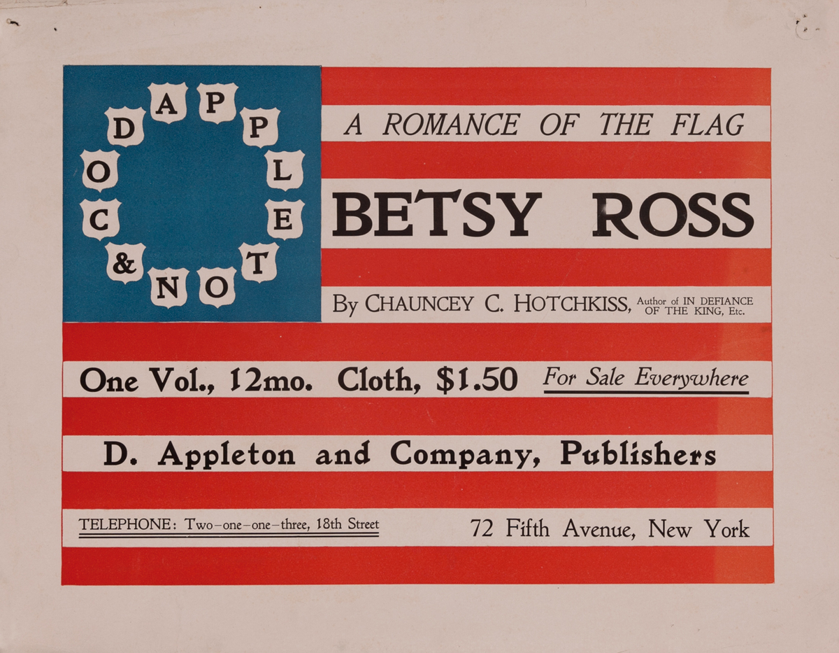 A Romance of the Flag - Betsy Ross, By Chauncey C. Hotchkiss