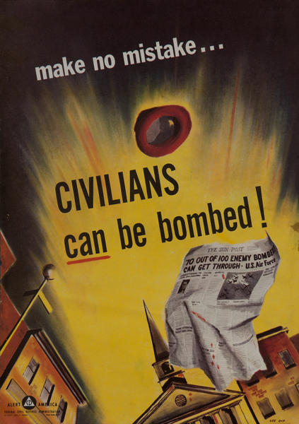 make no mistake, CIVILIANS can be bombed! Civil Defense Poster