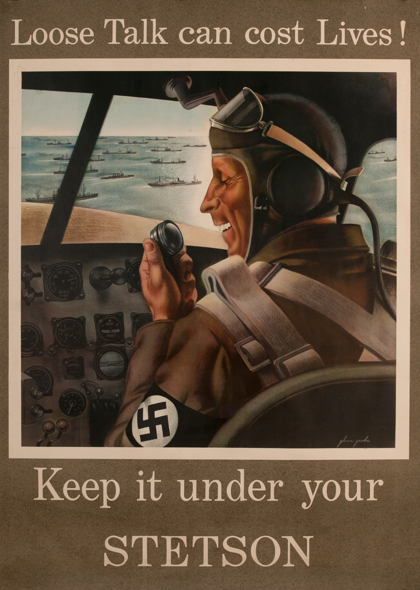 Loose Talk can cost Lives! Keep it under Your Stetson, pilot